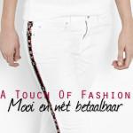 A Touch Of Fashion – Mooi en nét betaalbaar