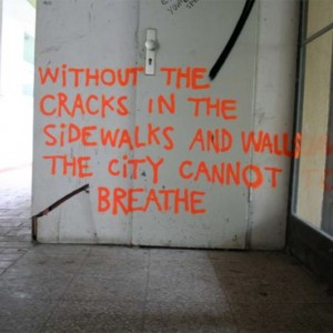 without the cracks the city can not breathe